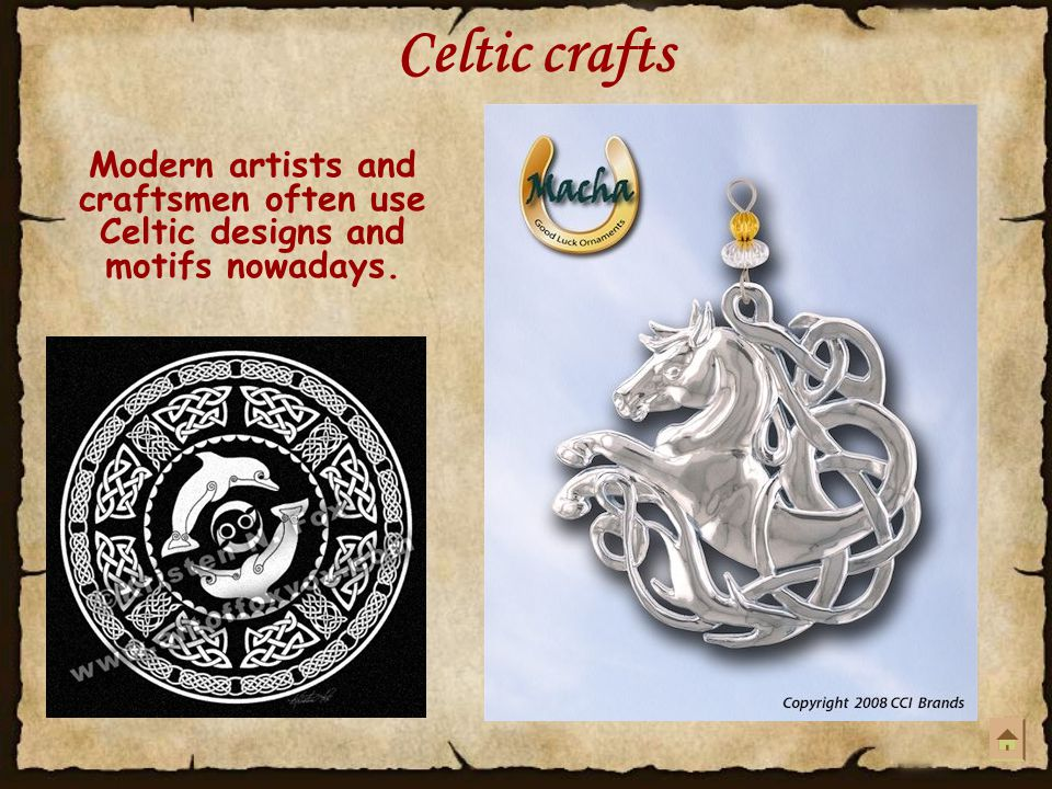 Celtic crafts Other motifs used snakes and birds, as they were sacred, but also some domestic animals.