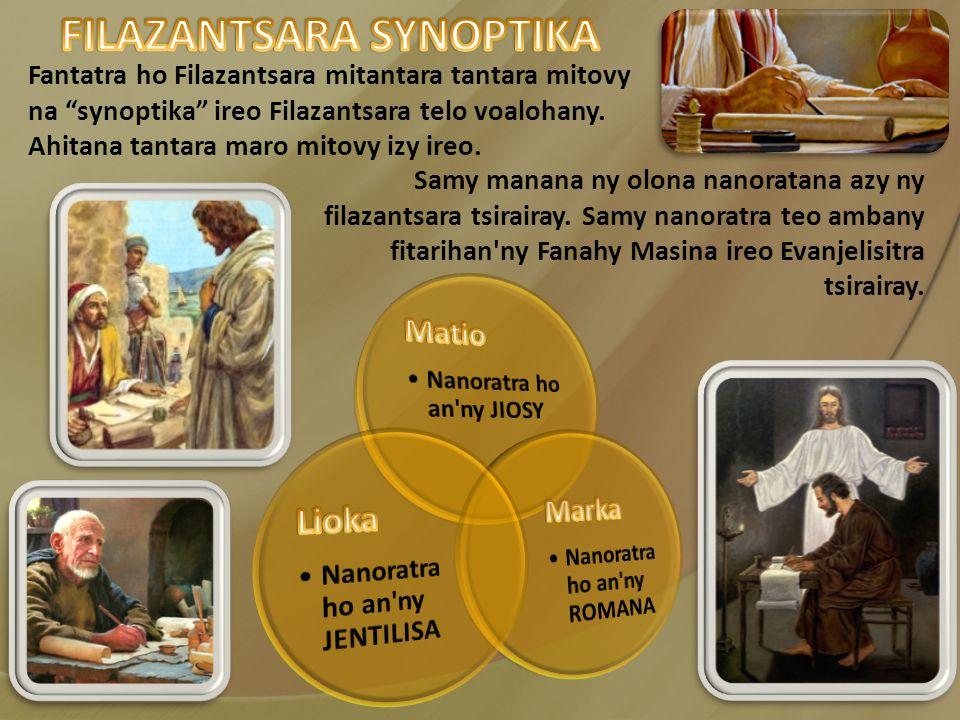 Fantatra ho Filazantsara mitantara tantara mitovy na synoptika ireo Filazantsara telo voalohany.