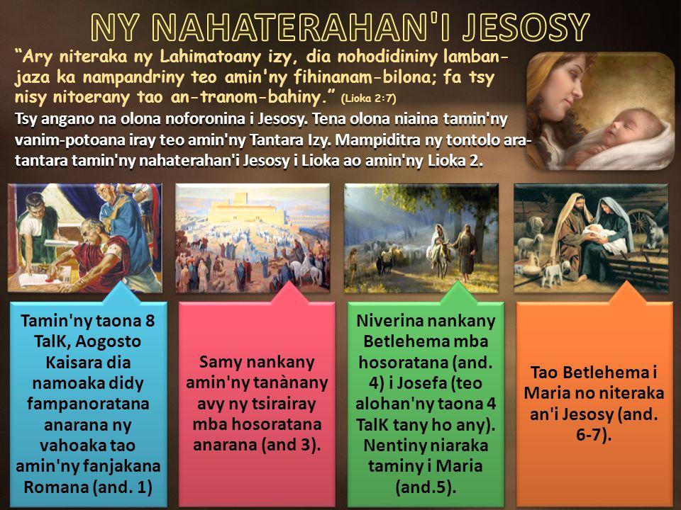 Ary niteraka ny Lahimatoany izy, dia nohodidininy lamban- jaza ka nampandriny teo amin ny fihinanam-bilona; fa tsy nisy nitoerany tao an-tranom-bahiny. (Lioka 2:7) Tsy angano na olona noforonina i Jesosy.