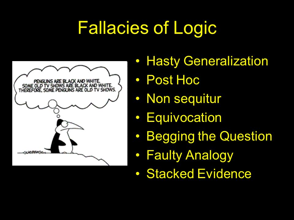 "non sequitur fallacy research paper A fallacy is a ""general type of appeal (or category of argument) that resembles good reasoning, but that we should not find to be persuasive"" (bruce thompson's, 2005) fallacies have influenced the way that humans use critical thinking for ma."