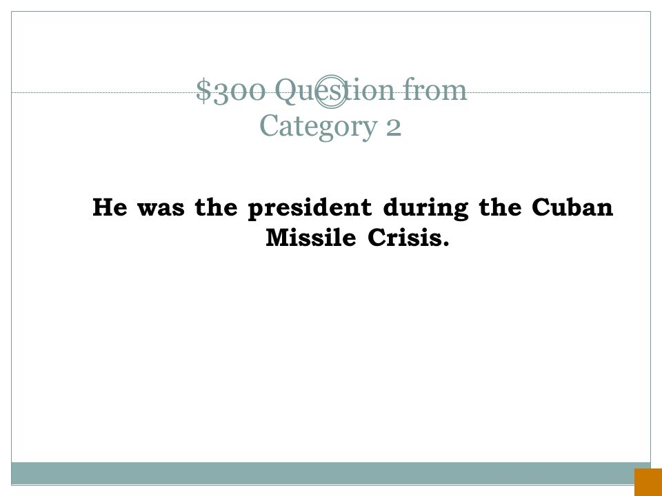 $200 Answer from Category 2 Nikita Khrushchev