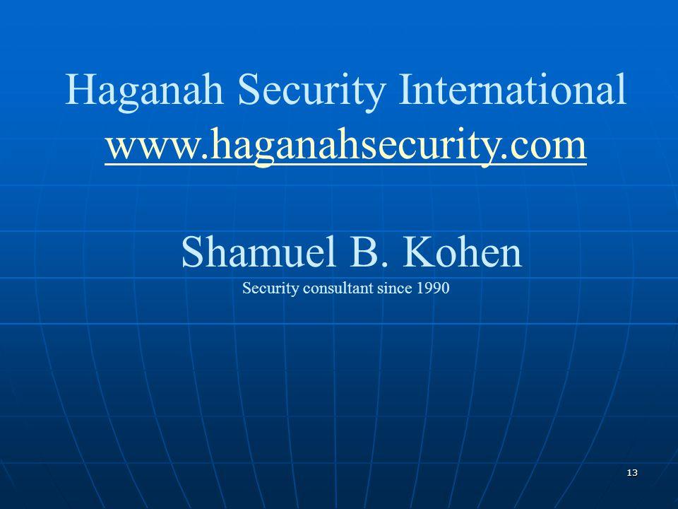 13 Haganah Security International www.haganahsecurity.com www.haganahsecurity.com Shamuel B.