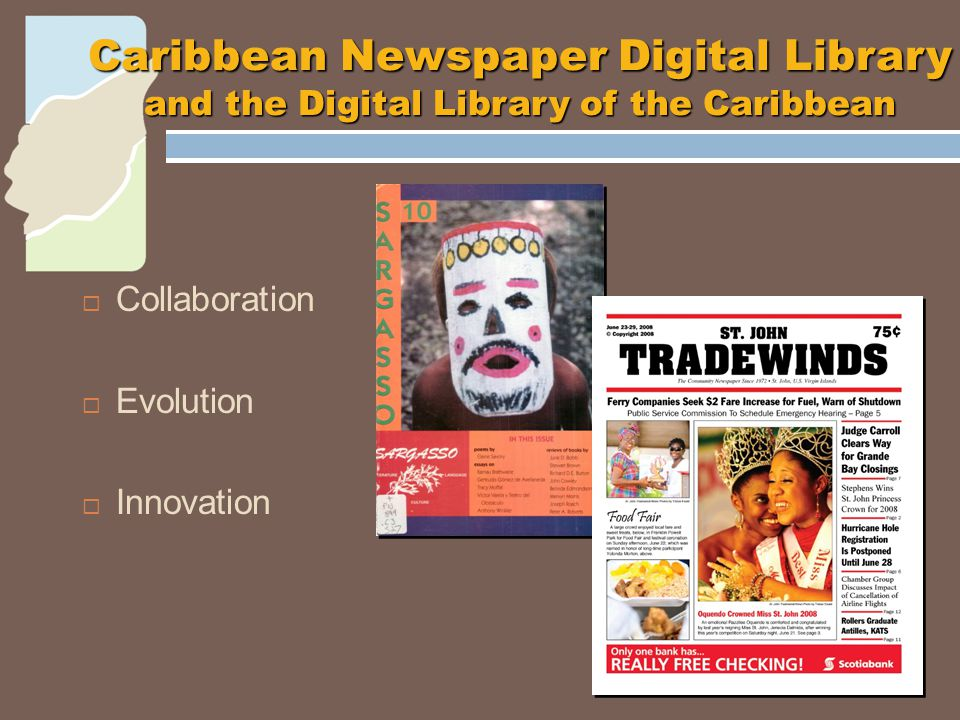  Collaboration  Evolution  Innovation Caribbean Newspaper Digital Library and the Digital Library of the Caribbean