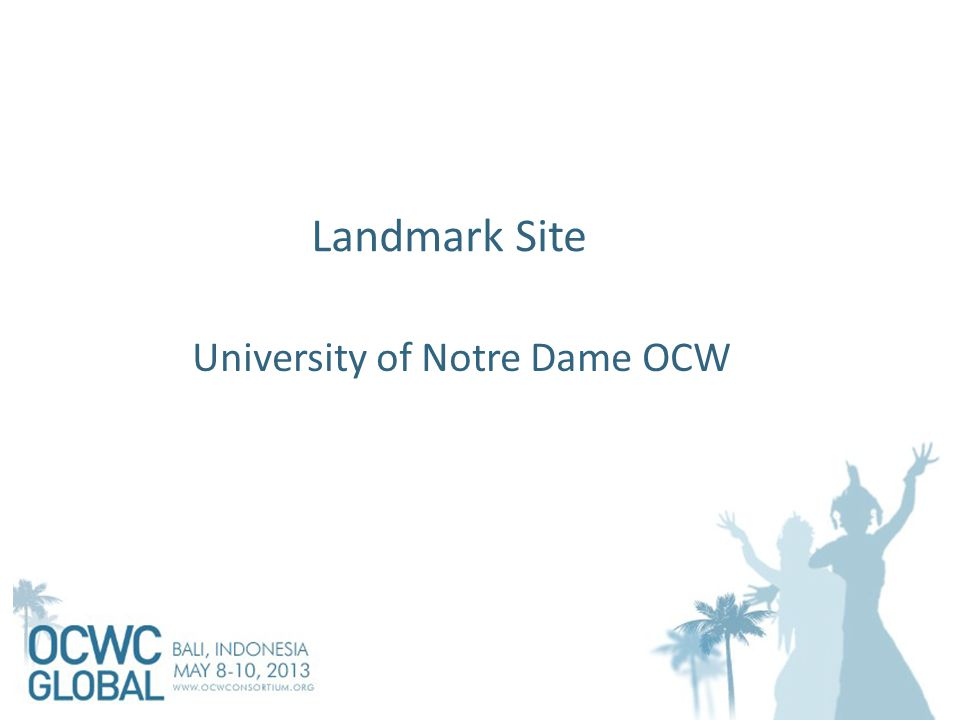 Landmark Site University of Notre Dame OCW