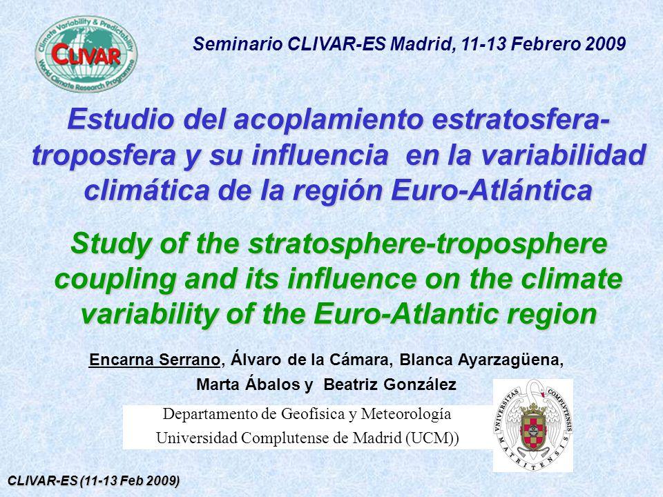 CLIVAR-ES (11-13 Feb 2009) Estudio del acoplamiento estratosfera- troposfera y su influencia en la variabilidad climática de la región Euro-Atlántica
