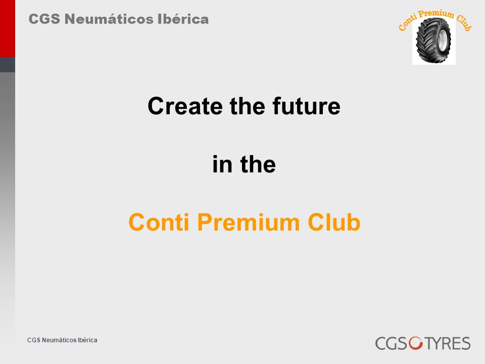 CGS Neumáticos Ibérica Create the future in the Conti Premium Club CGS Neumáticos Ibérica
