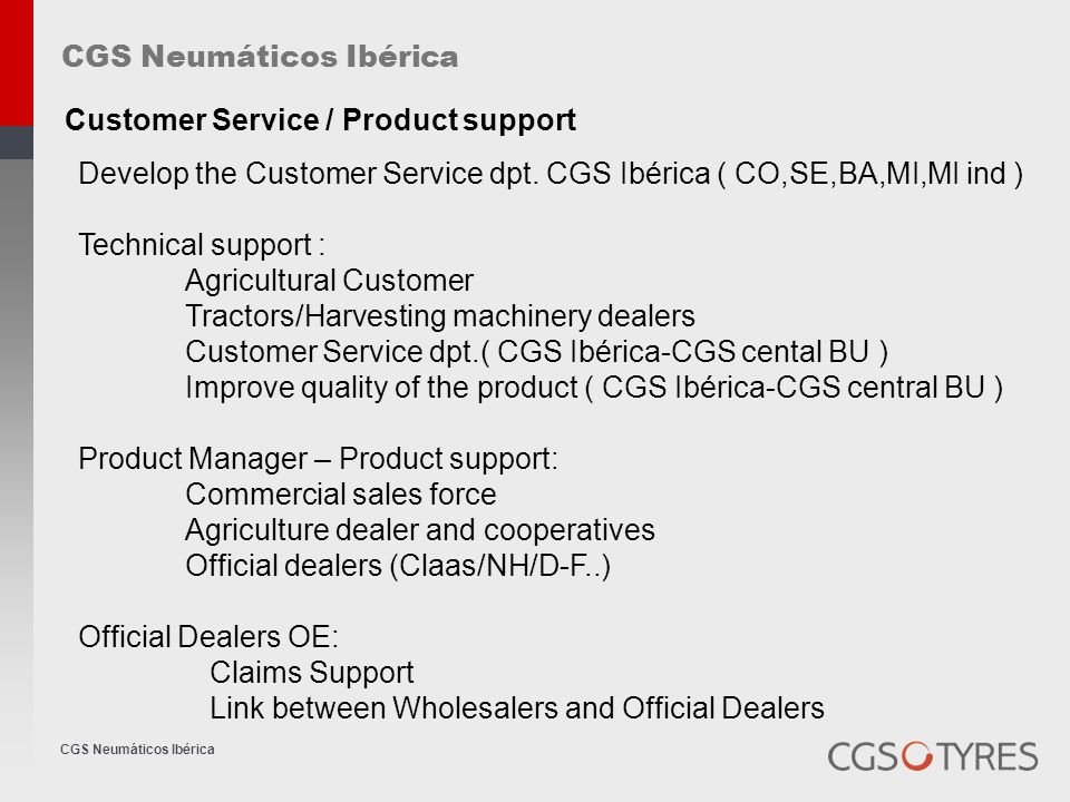 CGS Neumáticos Ibérica Customer Service / Product support Develop the Customer Service dpt.
