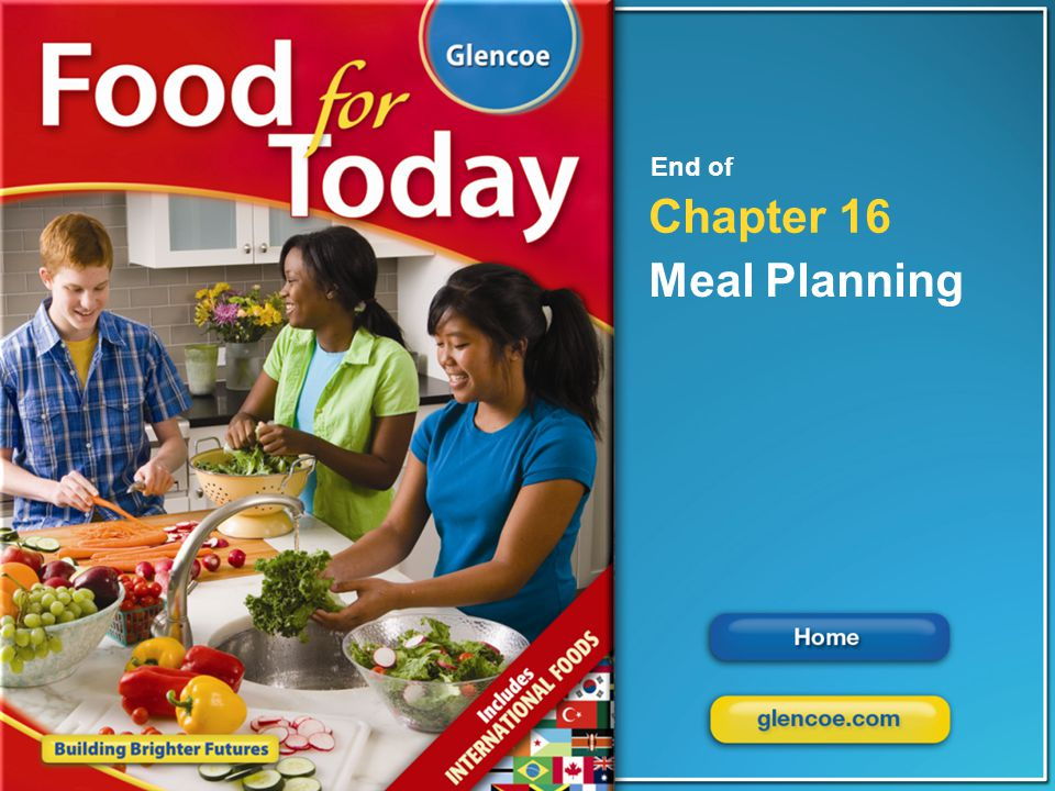Glencoe Food for Today Chapter 16 Meal Planning Chapter 16 Meal Planning 22 End of Chapter 16 Meal Planning