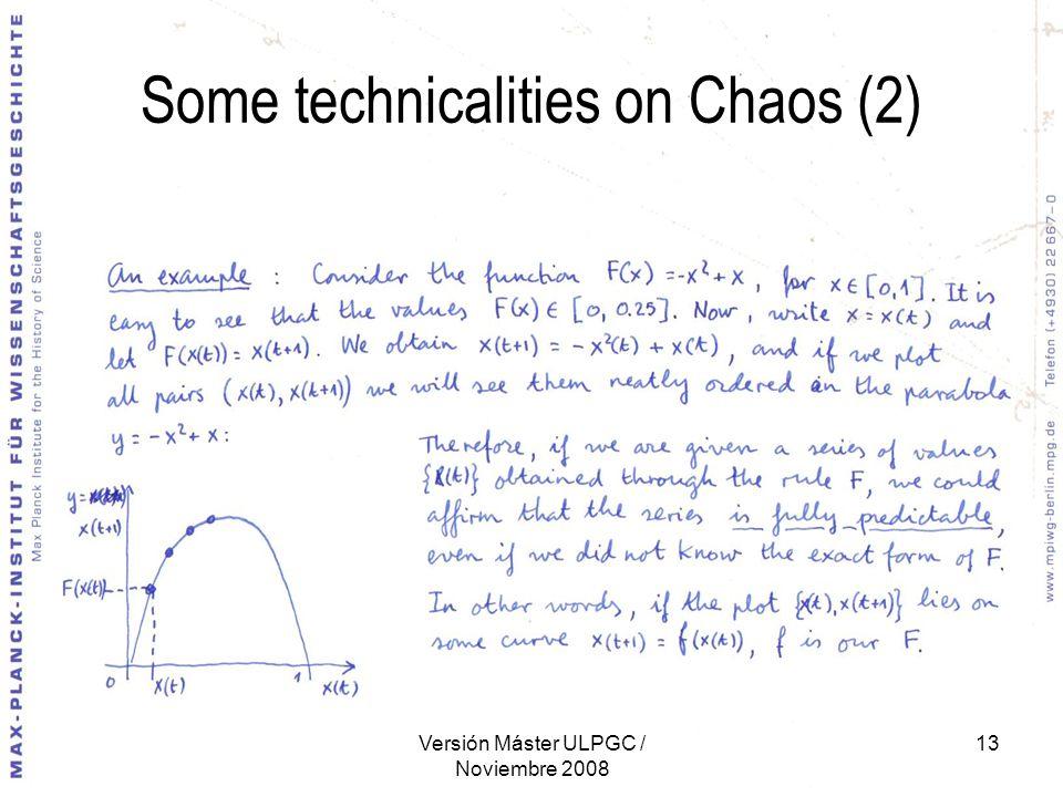 Versión Máster ULPGC / Noviembre 2008 13 Some technicalities on Chaos (2)