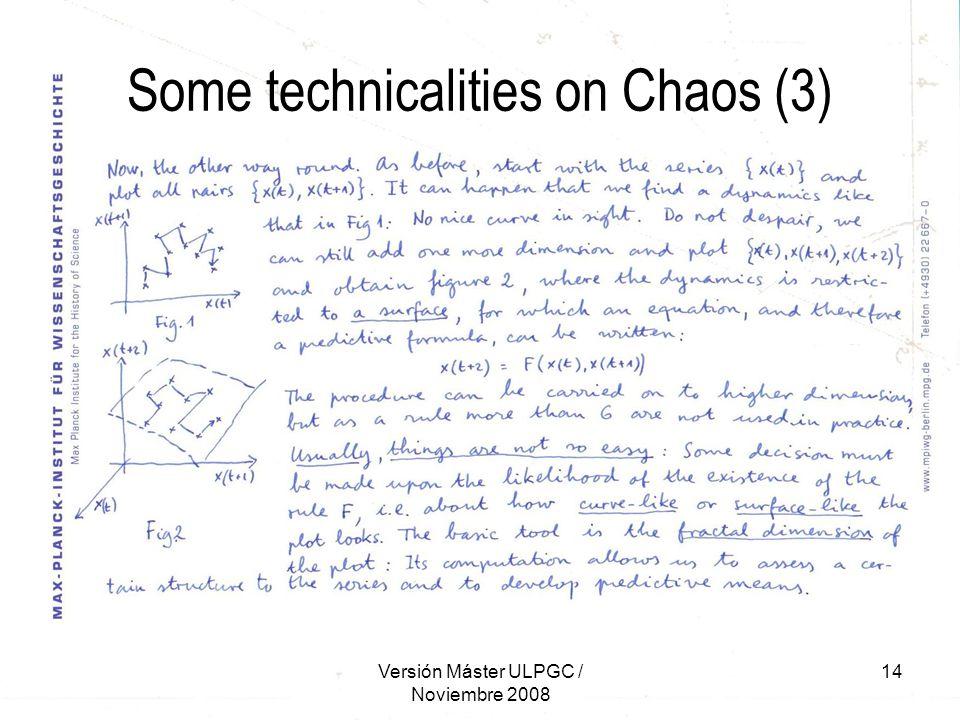 Versión Máster ULPGC / Noviembre 2008 14 Some technicalities on Chaos (3)