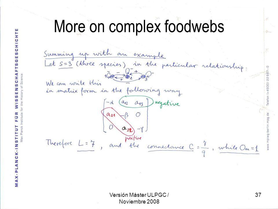 Versión Máster ULPGC / Noviembre 2008 37 More on complex foodwebs