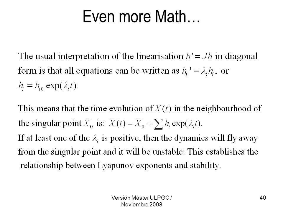 Versión Máster ULPGC / Noviembre 2008 40 Even more Math…