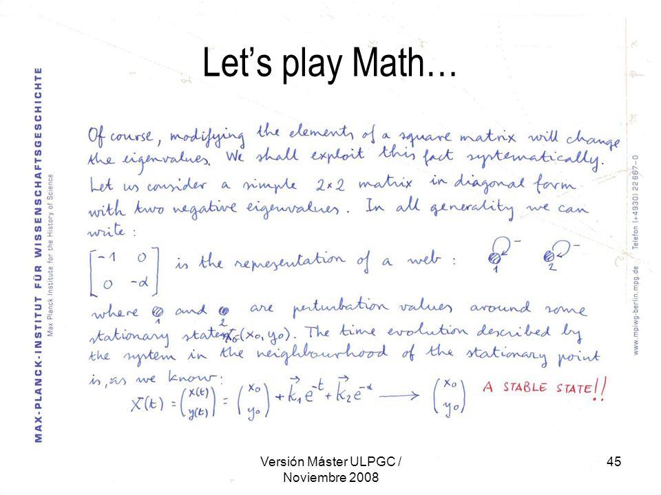 Versión Máster ULPGC / Noviembre 2008 45 Let's play Math…