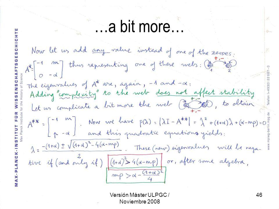 Versión Máster ULPGC / Noviembre 2008 46 …a bit more…