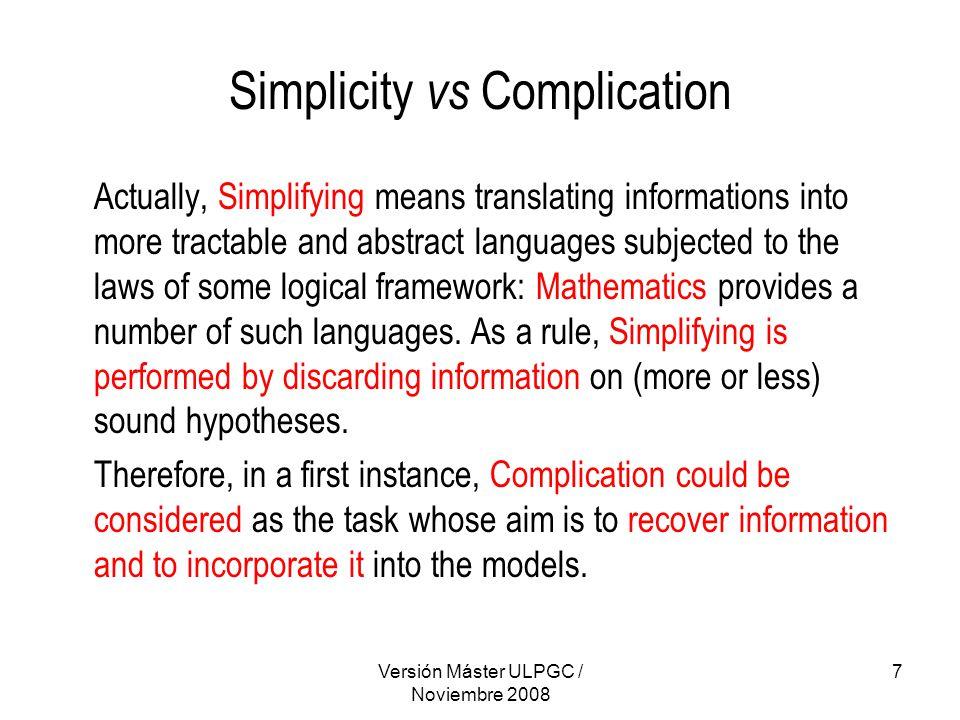 Versión Máster ULPGC / Noviembre 2008 18 Is Complexity fashionable.