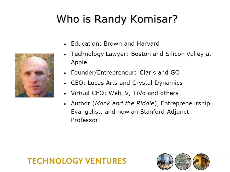 Who is Randy Komisar.