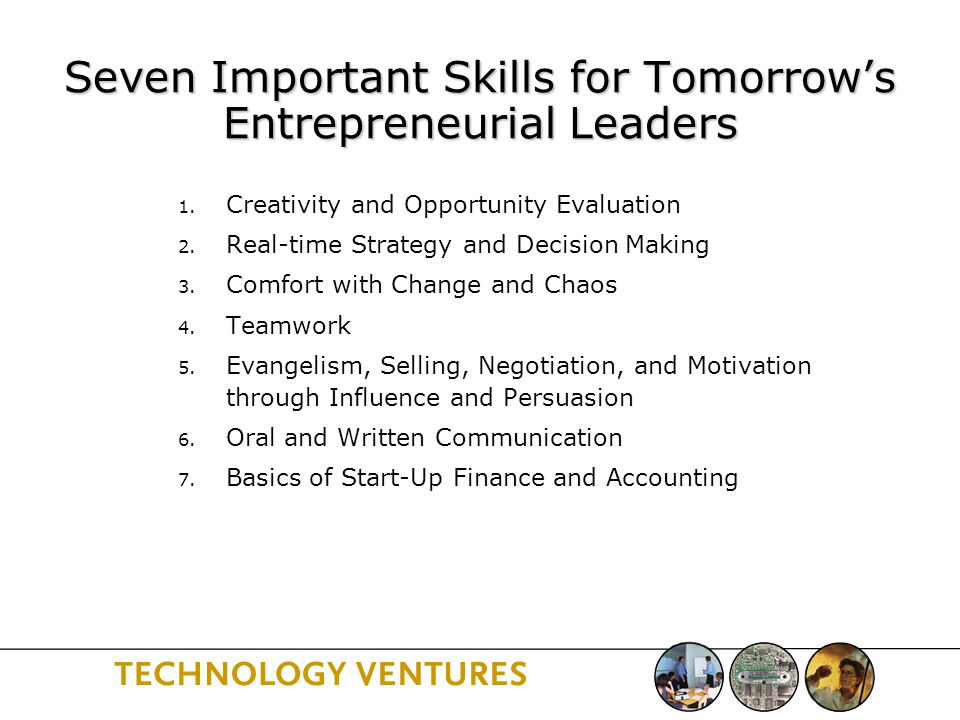 Seven Important Skills for Tomorrow's Entrepreneurial Leaders 1.