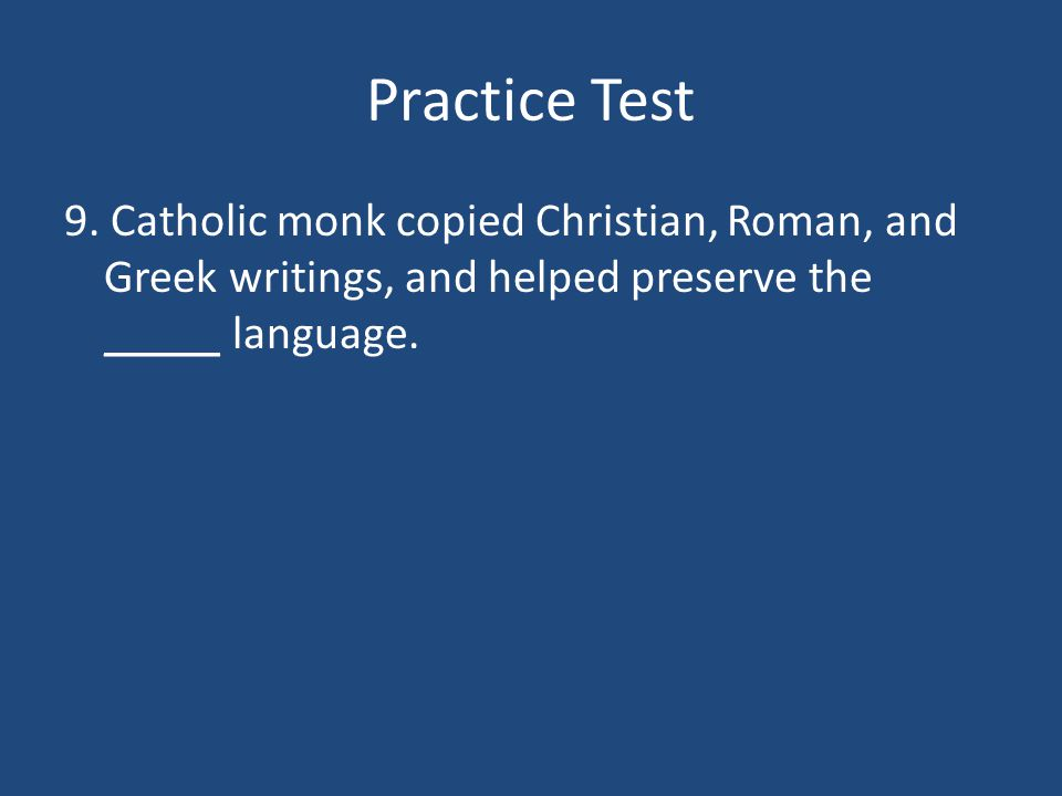 Practice Test 8. On Christmas day AD 800, the pope crowned Charlemagne the new Roman Emperor.