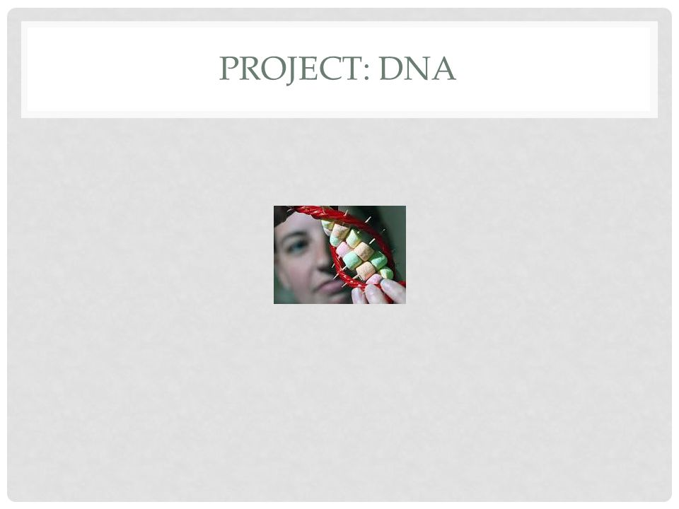 PROJECT: DNA