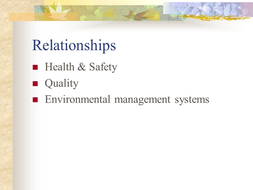 Relationships Health & Safety Quality Environmental management systems