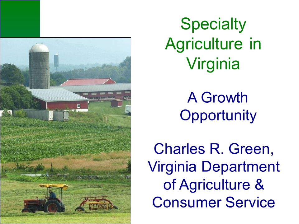 Specialty Agriculture in Virginia A Growth Opportunity Charles R.