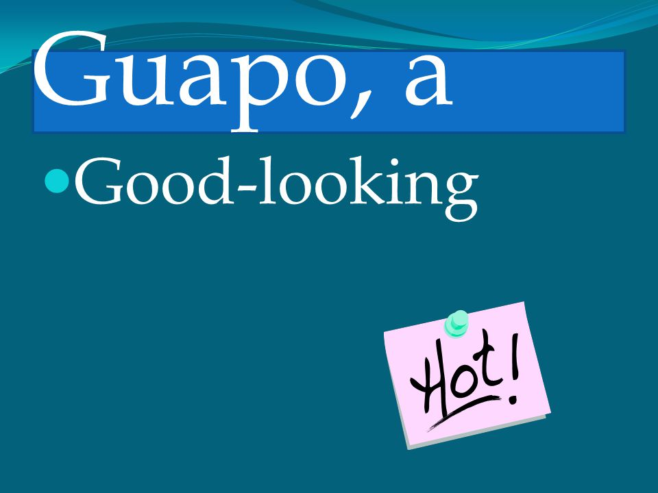 Guapo, a Good-looking