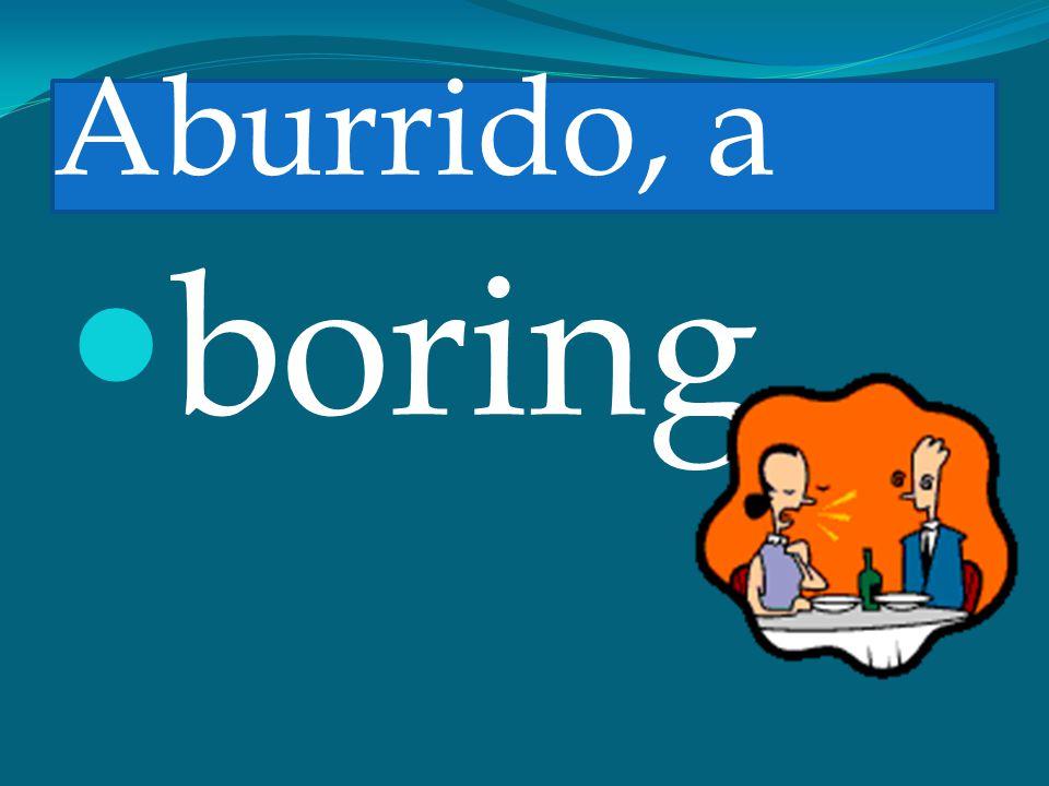 Aburrido, a boring