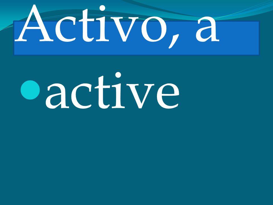 Activo, a active