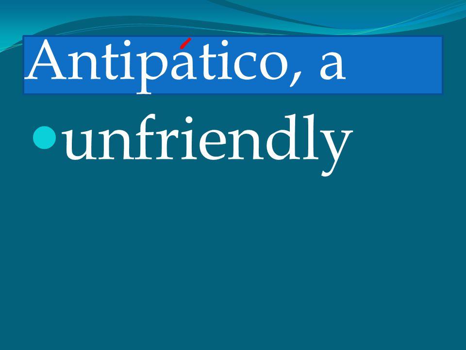 Antipatico, a unfriendly