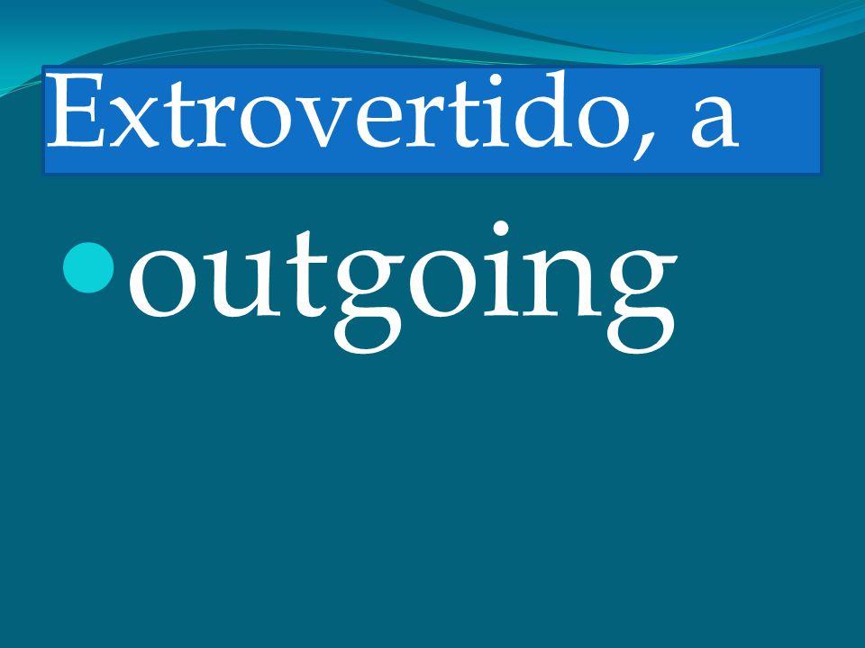 Extrovertido, a outgoing