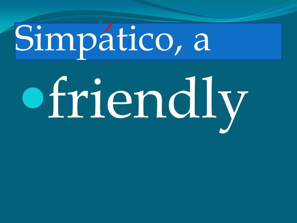 Simpatico, a friendly