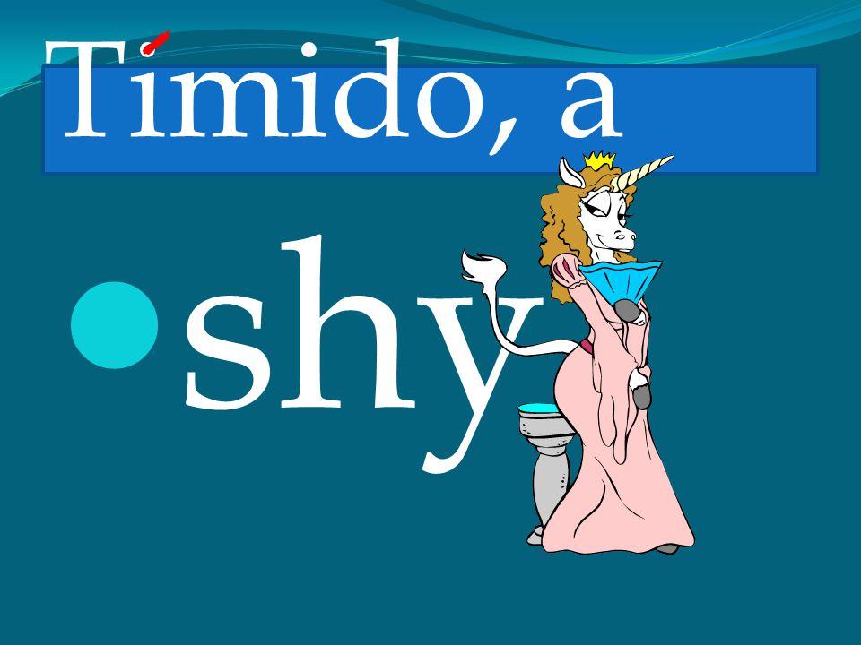 Timido, a shy
