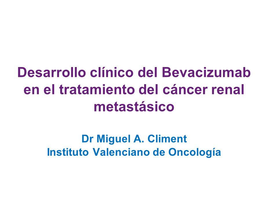 Desarrollo clínico del Bevacizumab en el tratamiento del cáncer renal metastásico Dr Miguel A.