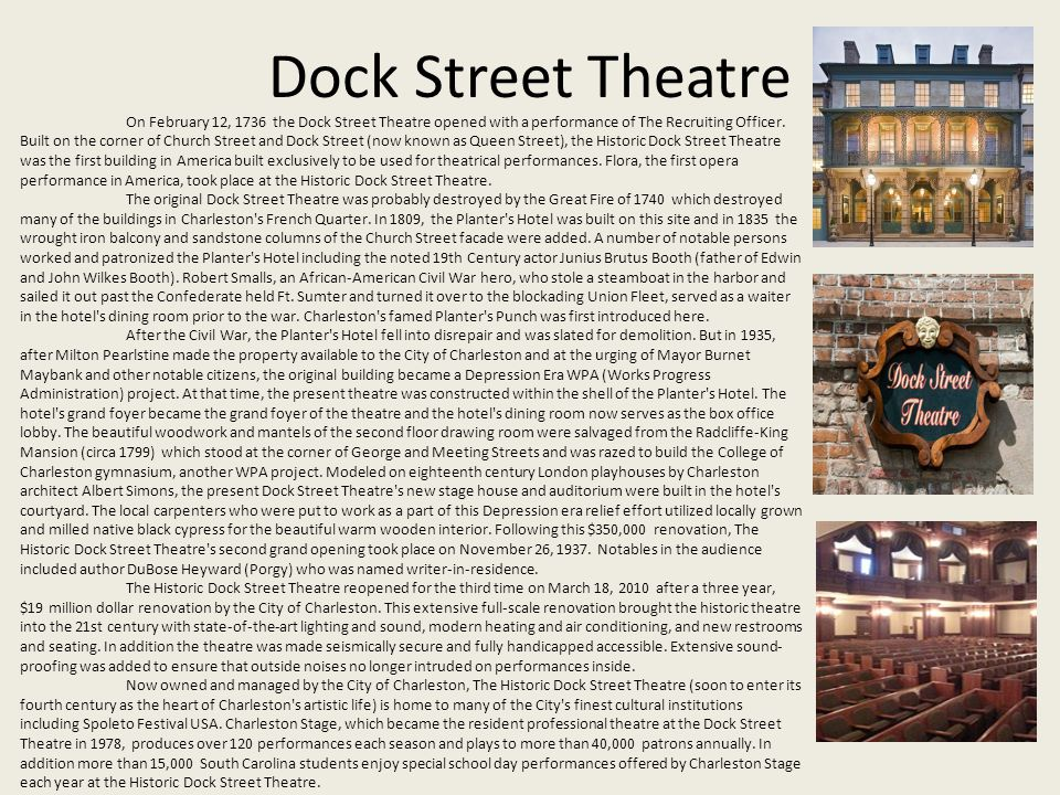 Dock Street Theatre On February 12, 1736 the Dock Street Theatre opened with a performance of The Recruiting Officer.