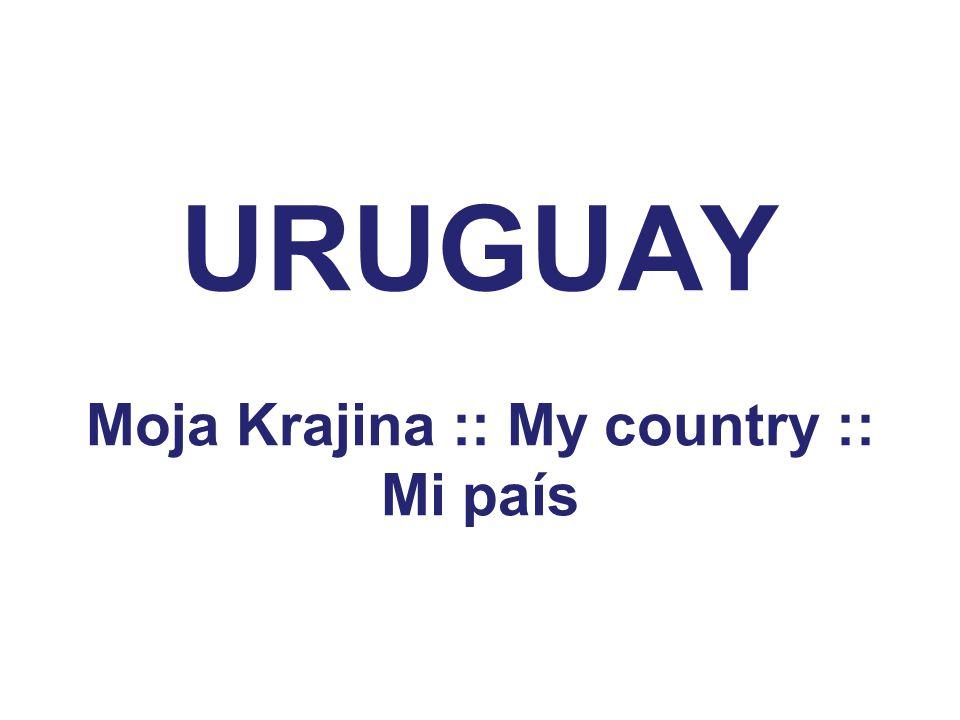 URUGUAY Moja Krajina :: My country :: Mi país