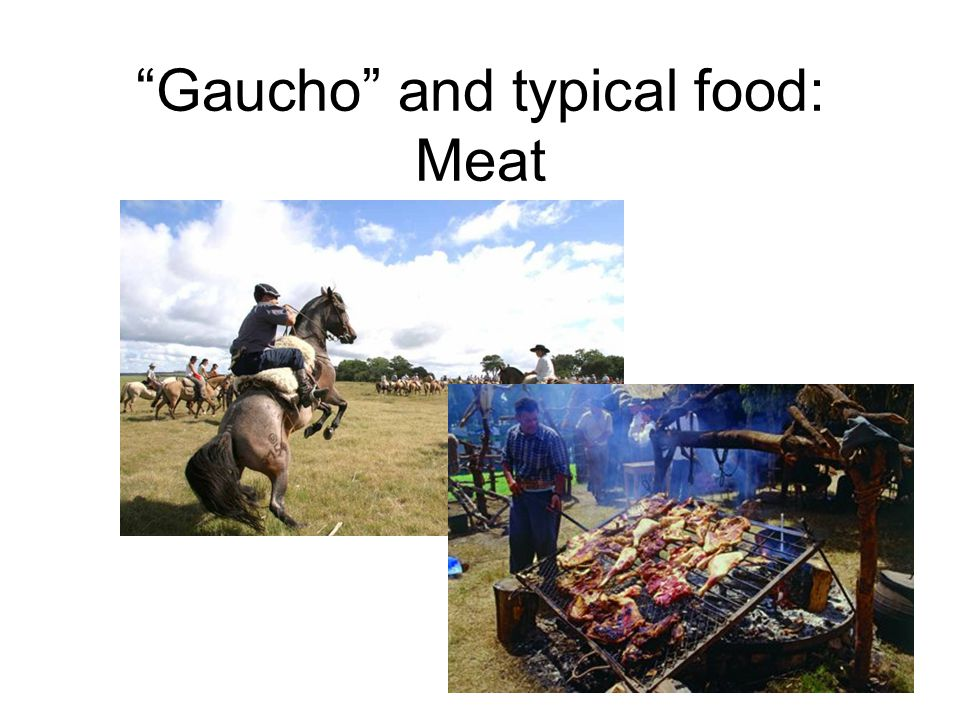 Gaucho and typical food: Meat
