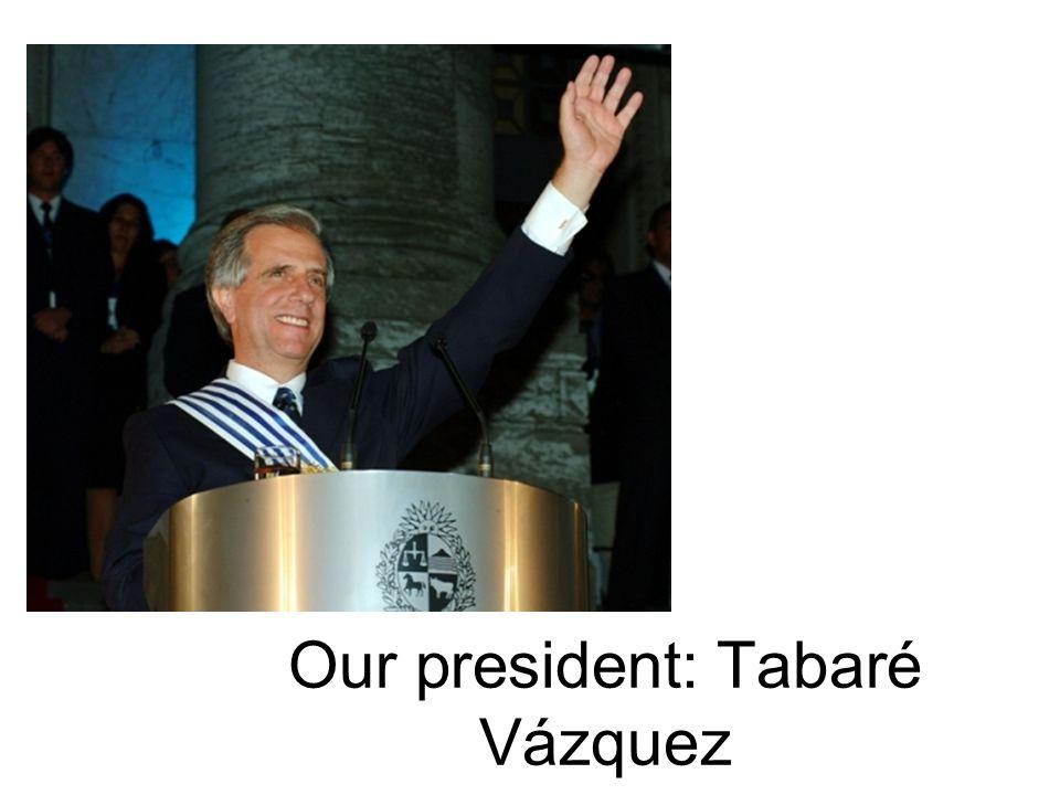 Our president: Tabaré Vázquez