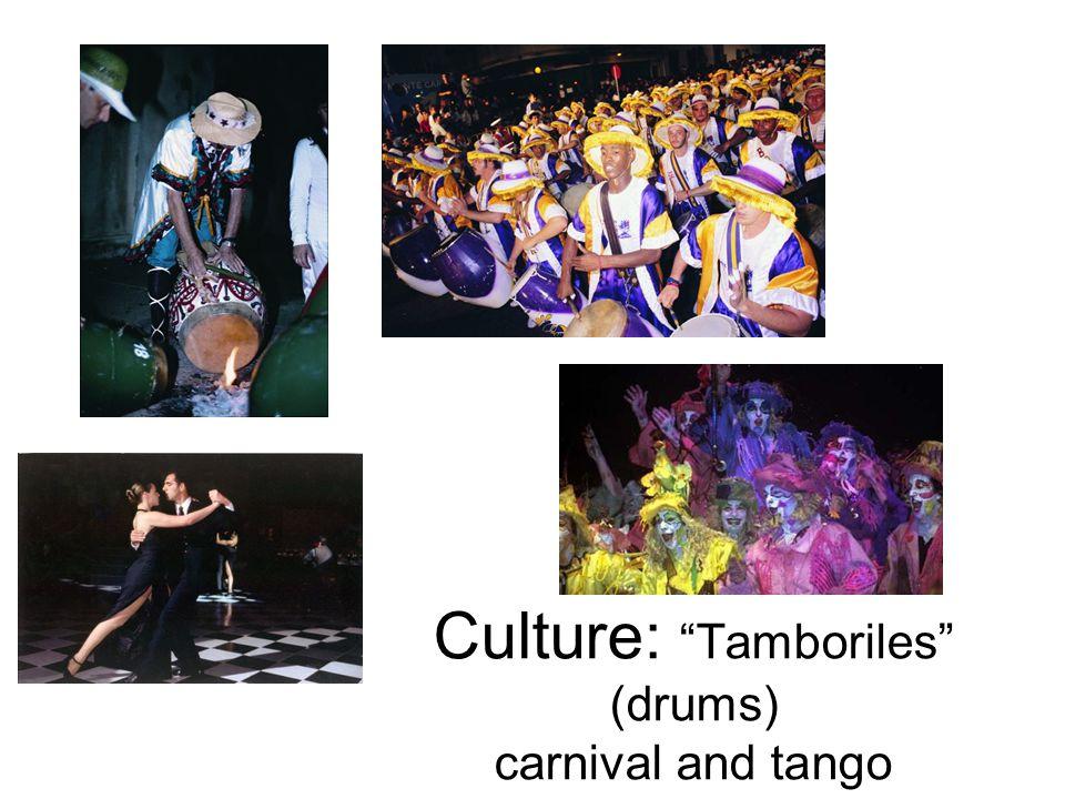 Culture: Tamboriles (drums) carnival and tango