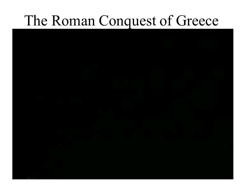 The Roman Conquest of Greece