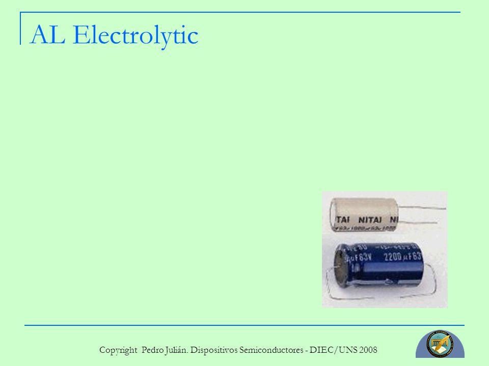 Copyright Pedro Julián. Dispositivos Semiconductores - DIEC/UNS 2008 AL Electrolytic