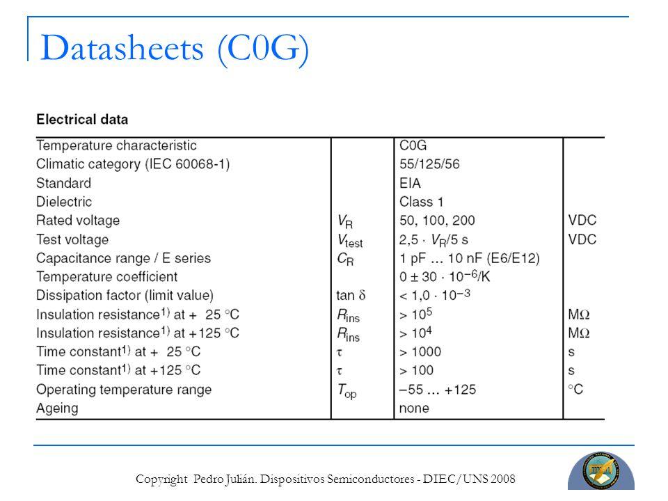 Copyright Pedro Julián. Dispositivos Semiconductores - DIEC/UNS 2008 Datasheets (C0G)