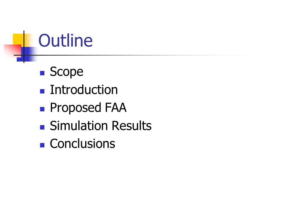 Outline Scope Introduction Proposed FAA Simulation Results Conclusions