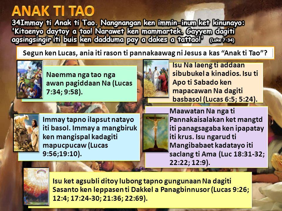 Segun ken Lucas, ania iti rason ti pannakaawag ni Jesus a kas Anak ti Tao .