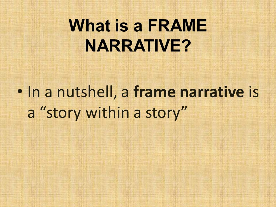 "how does the framed narrative have Structure of a personal narrative essay ""narrative"" is a term more commonly known as ""story"" (what does the change in verb tense indicate) body."