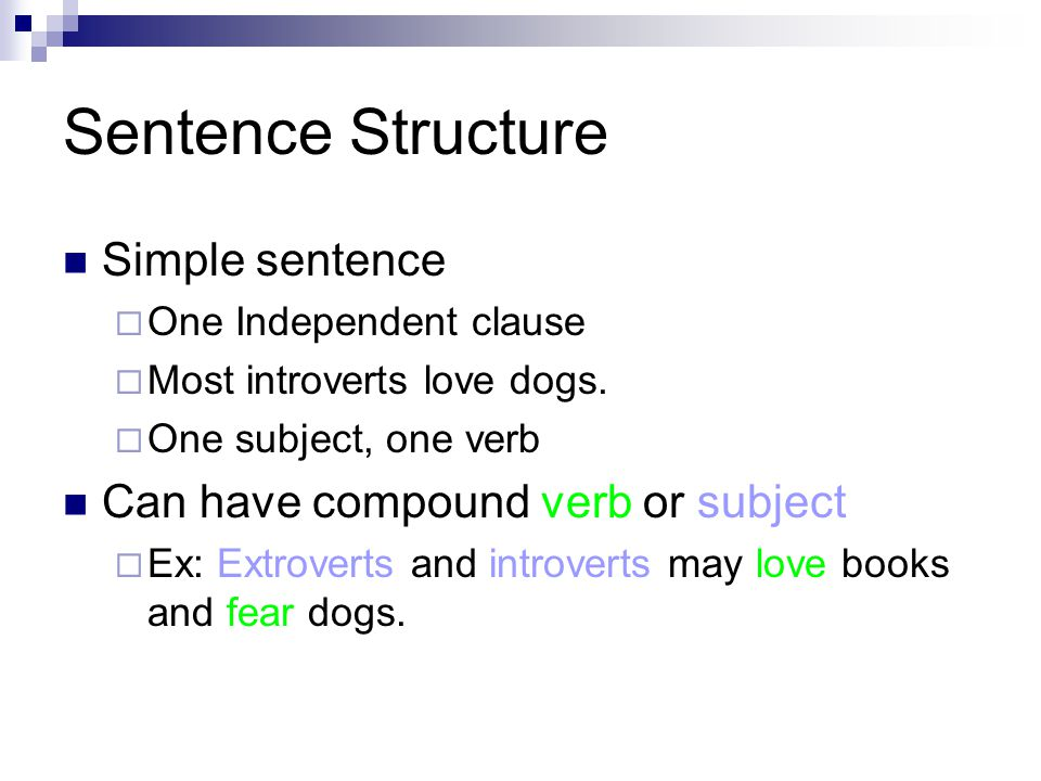 Simple sentence  One Independent clause  Most introverts love dogs.