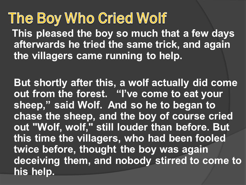 This pleased the boy so much that a few days afterwards he tried the same trick, and again the villagers came running to help.