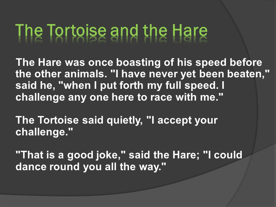 The Hare was once boasting of his speed before the other animals.