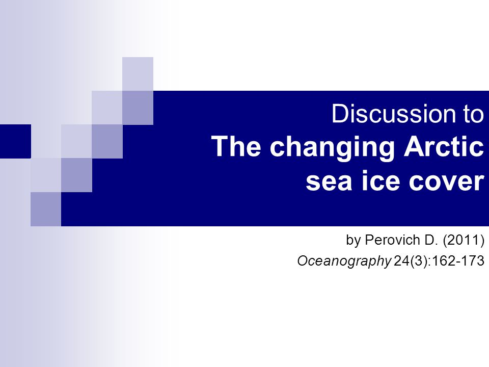 Discussion to The changing Arctic sea ice cover by Perovich D. (2011) Oceanography 24(3):