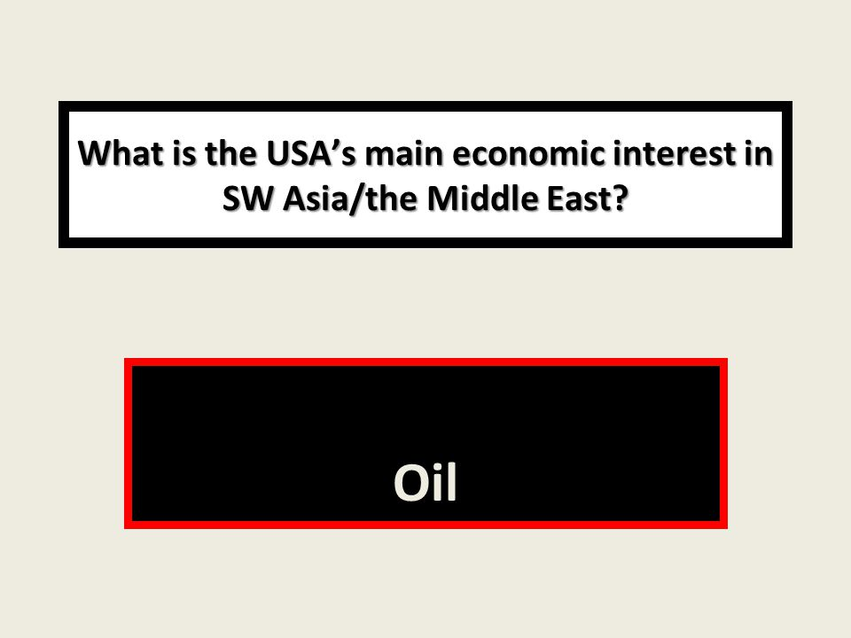 What is the USA's main economic interest in SW Asia/the Middle East Oil