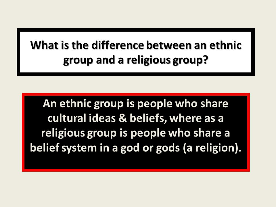 What is the difference between an ethnic group and a religious group.